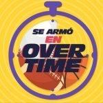 Se Armó en Overtime