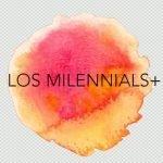 Los Millennials+