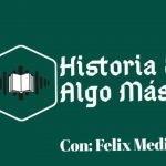 Historia & Algo Más