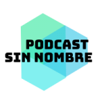 Podcast Sin Nombre