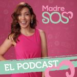 Madre SOS El Podcast